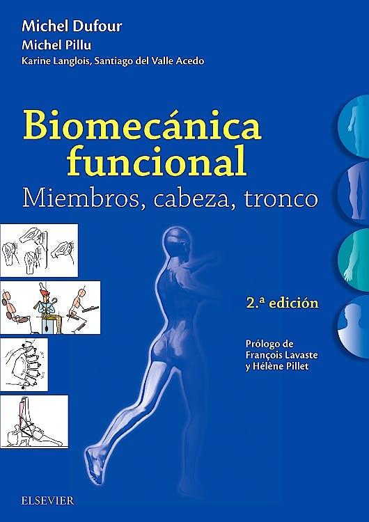 Portada del libro 9788491132639 Biomecánica Funcional. Miembros, Cabeza, Tronco
