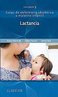 Portada del libro 9788491133384 Lactancia (Guías de Enfermería Obstétrica y Materno-Infantil, Vol. 5)