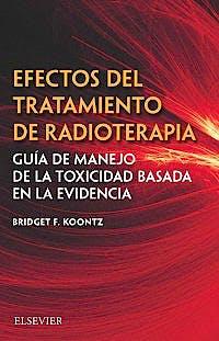 Portada del libro 9788491133742 Efectos del Tratamiento de Radioterapia. Guía de Manejo de la Toxicidad Basada en la Evidencia