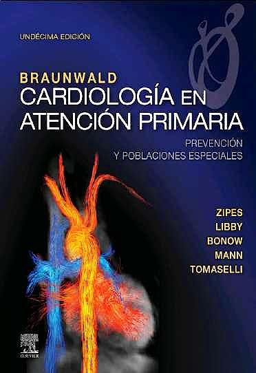 Portada del libro 9788491134701 Braunwald Cardiología en Atención Primaria. Prevención y Poblaciones Especiales