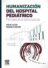 Portada del libro 9788491134725 Humanización del Hospital Pediátrico. Perspectiva Psicosocial