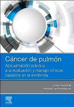 Portada del libro 9788491135067 Cáncer de Pulmón. Aproximación Práctica a la Evaluación y Manejo Clínicos Basados en la Evidencia