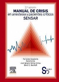 Portada del libro 9788491135531 Manual de Crisis en Anestesia y Pacientes Críticos SENSAR
