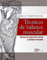 Portada del libro 9788491135739 DANIELS Y WORTHINGHAM Técnicas de Balance Muscular. Técnicas de Exploración Manual y Pruebas Funcionales