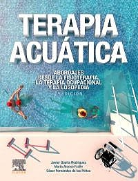 Portada del libro 9788491135791 Terapia Acuática. Abordajes desde la Fisioterapia y la Terapia Ocupacional