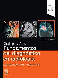 Portada del libro 9788491136323 Grainger y Allison Fundamentos del Diagnóstico en Radiología (Incluye Versión Digital en Inglés)