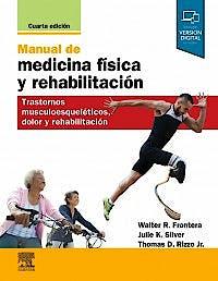 Portada del libro 9788491136347 Manual de Medicina Física y Rehabilitación. Trastornos Musculoesqueléticos, Dolor y Rehabilitación
