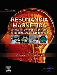 Portada del libro 9788491136460 Resonancia Magnética Dirigida a Técnicos Superiores en Imagen para el Diagnóstico