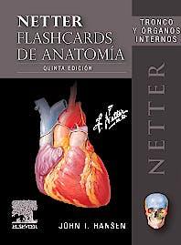 Portada del libro 9788491136538 Fichas de Autoevaluación Netter Flashcards de Anatomía: Tronco y Órganos Internos
