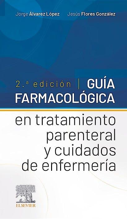 Portada del libro 9788491136774 Guía Farmacológica en Tratamiento Parenteral y Cuidados de Enfermería