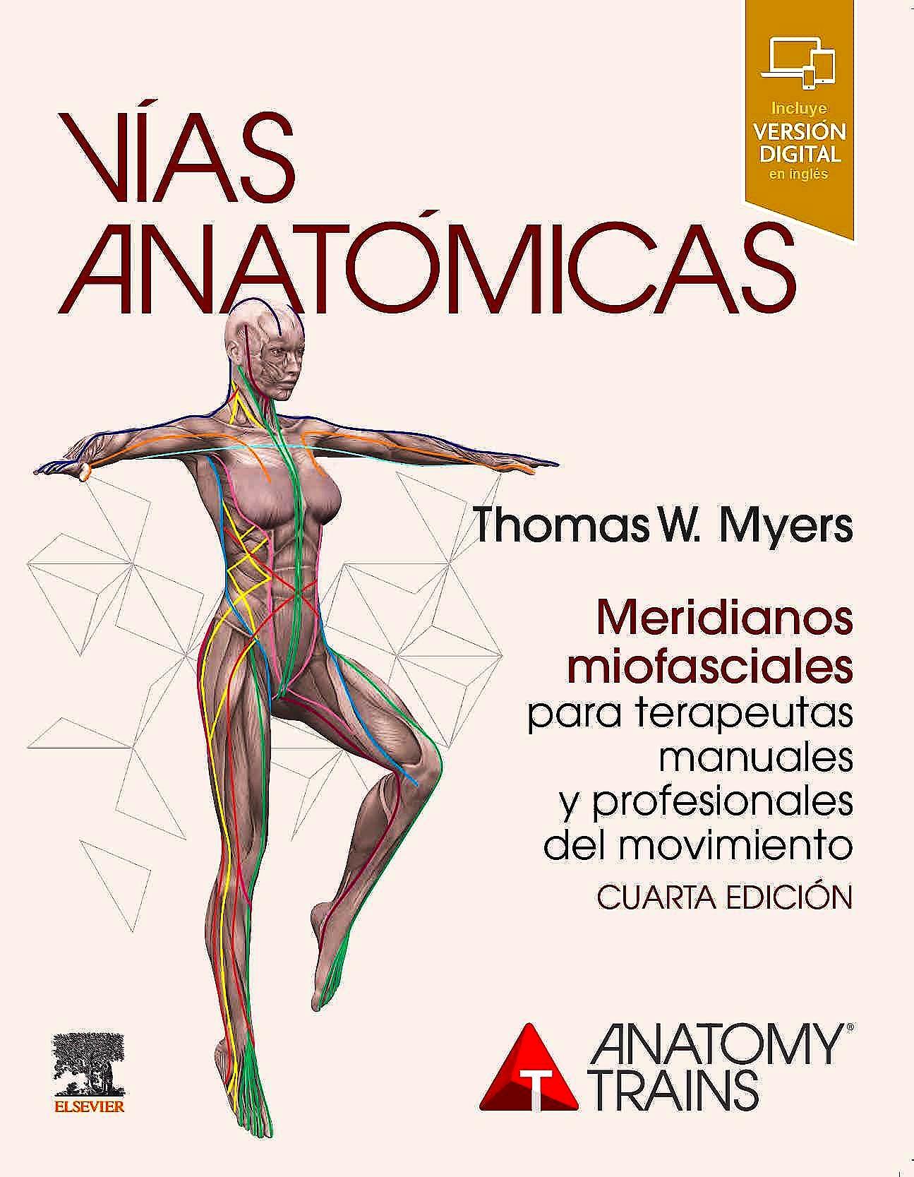 Portada del libro 9788491137252 Vías Anatómicas. Meridianos Miofasciales para Terapeutas Manuales y del Movimiento
