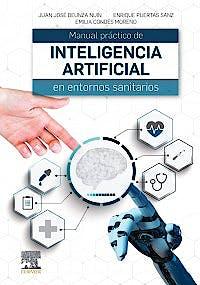 Portada del libro 9788491138013 Manual Práctico de Inteligencia Artificial en Entornos Sanitarios