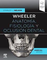 Portada del libro 9788491138068 Wheeler Anatomía, Fisiología y Oclusión Dental (Incluye Versión Digital en Inglés)