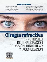 Portada del libro 9788491138327 Cirugía Refractiva. Protocolo de Exploración de Visión Binocular y Acomodación