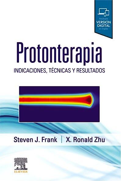 Portada del libro 9788491139621 Protonterapia. Indicaciones, Técnicas y Resultados