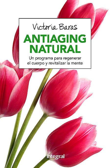 Portada del libro 9788491180463 Antiaging Natural: Un Programa para Regenerar el Cuerpo y Revitalizar la Mente