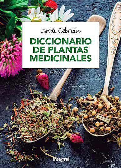 Portada del libro 9788491180531 Diccionario de Plantas Medicinales