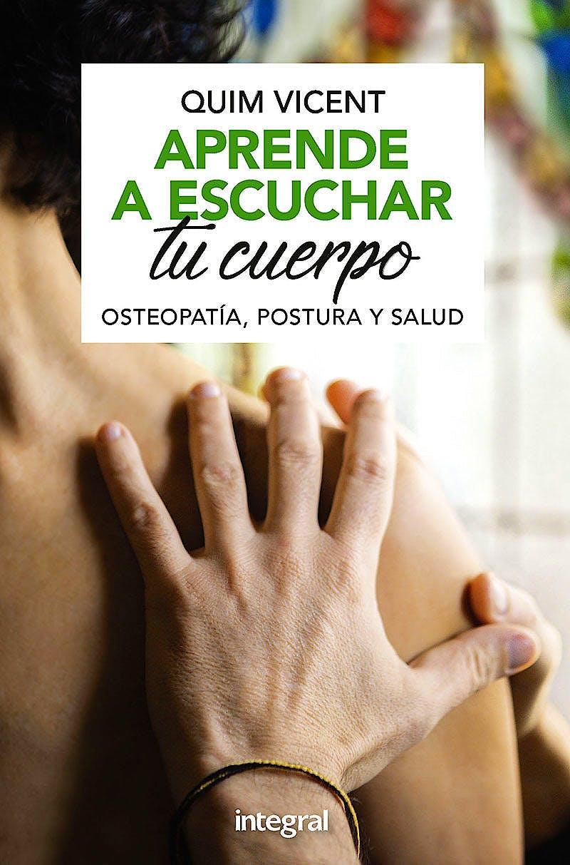 Portada del libro 9788491181408 Aprende a Escuchar tu Cuerpo. Osteopatía, Postura y Salud