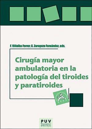Portada del libro 9788491342977 Cirugía Mayor Ambulatoria en la Patología del Tiroides y Paratiroides