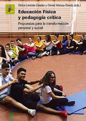 Portada del libro 9788491440604 Educación Física y Pedagogía Crítica. Propuestas para la Transformación Personal y Social
