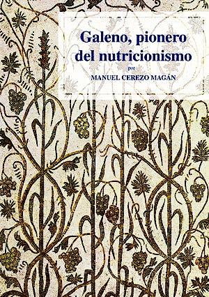 Portada del libro 9788491440703 Galeno, Pionero del Nutricionismo