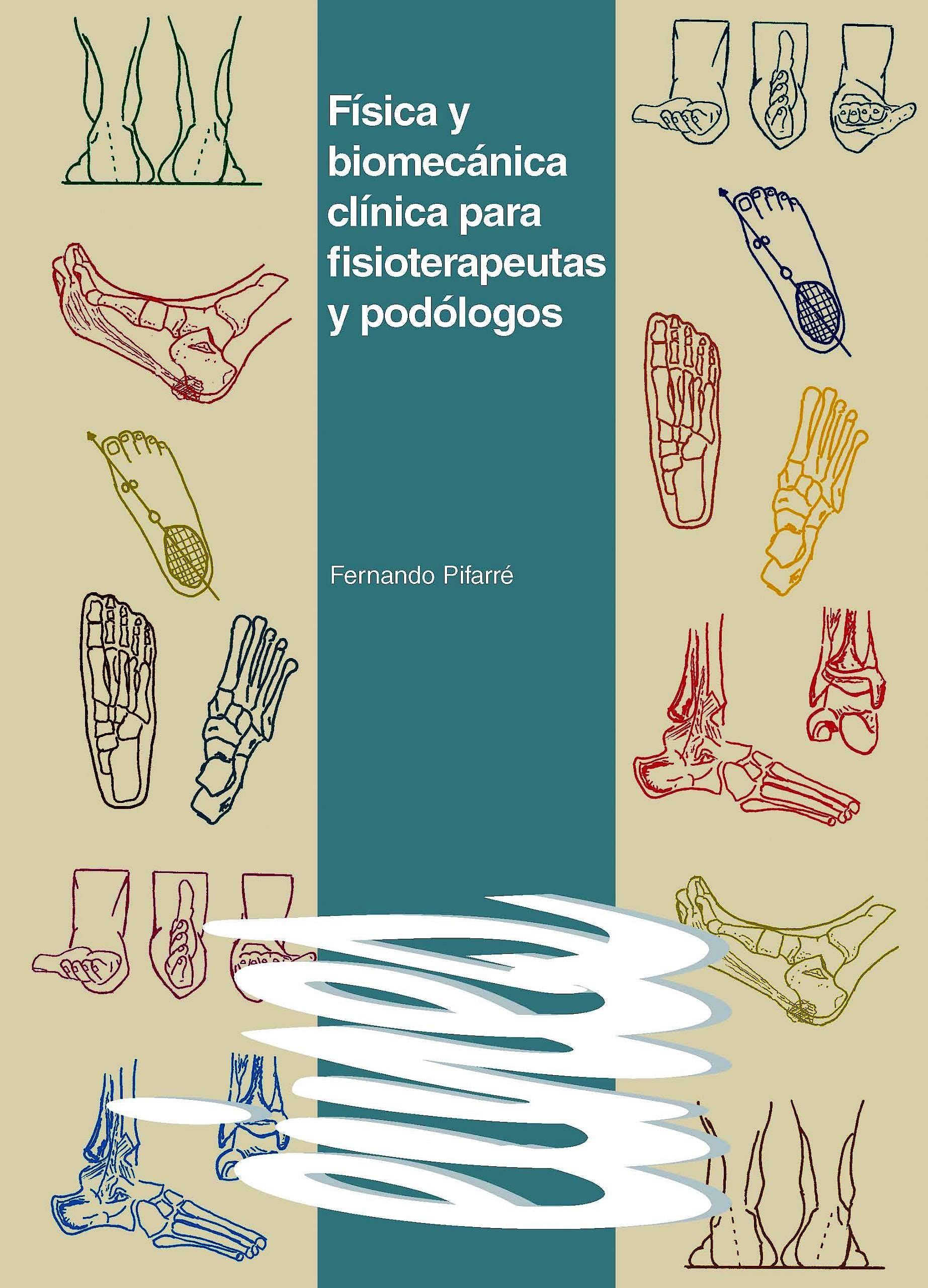 Portada del libro 9788491442363 Física y Biomecánica Clínica para Fisioterapeutas y Podólogos