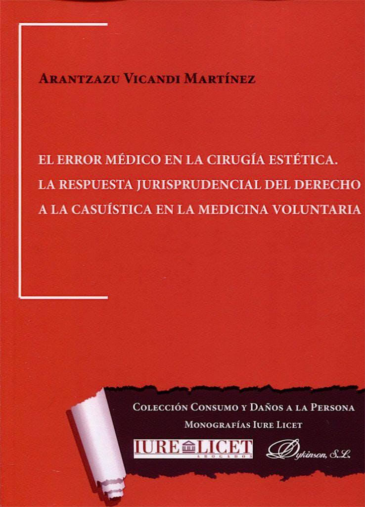 Portada del libro 9788491482758 El Error Médico en la Cirugía Estética. La Respuesta Jurisprudencial del Derecho a la Casuística en la Medicina Voluntaria