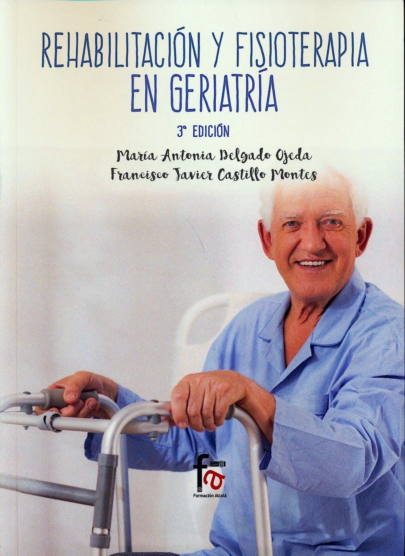 Portada del libro 9788491490630 Rehabilitación y Fisioterapia en Geriatría