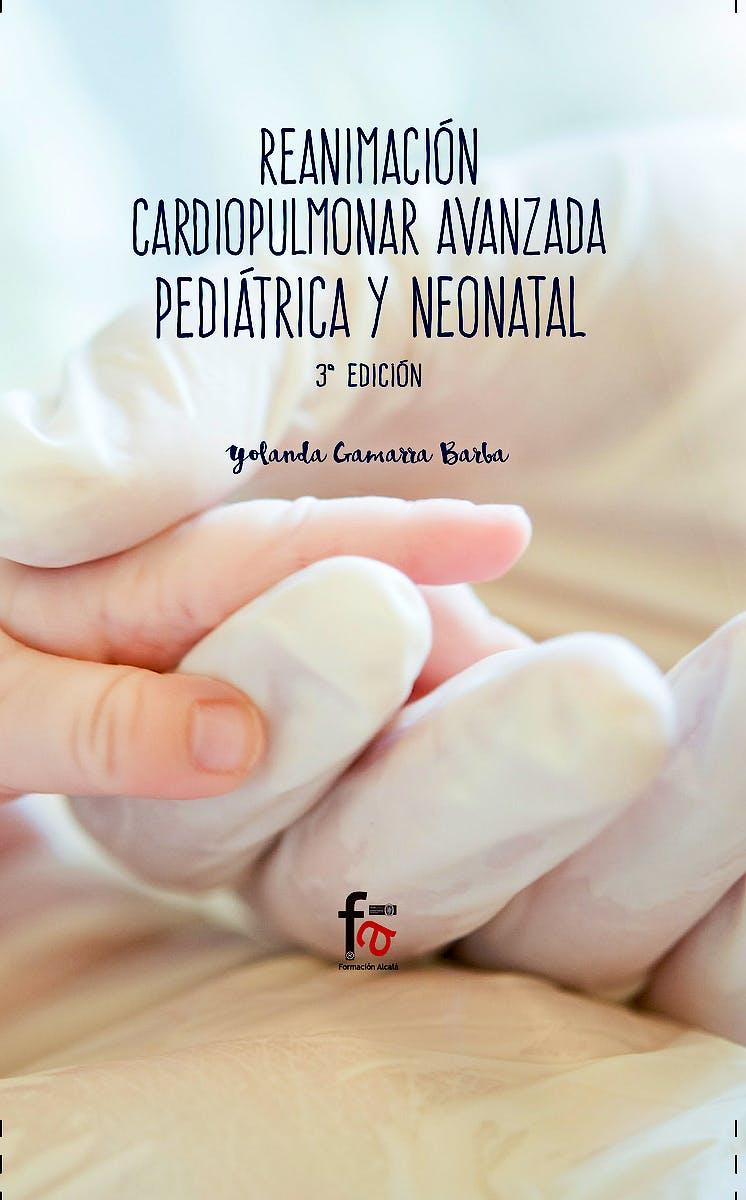 Portada del libro 9788491491811 Reanimación Cardiopulmonar Avanzada Pediátrica y Neonatal