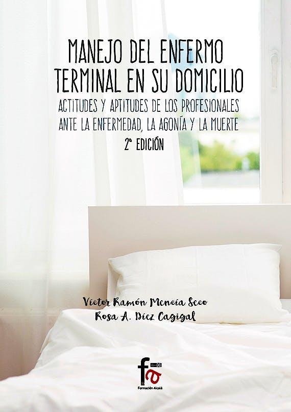 Portada del libro 9788491492863 Manejo del Enfermo Terminal en Su Domicilio. Actitudes y Aptitudes de los Profesionales ante la Enfermedad, la Agonia y la Muerte