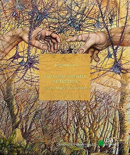 Portada del libro 9788491592099 Neuroanatomía Artística. Los Paisajes del Cerebro