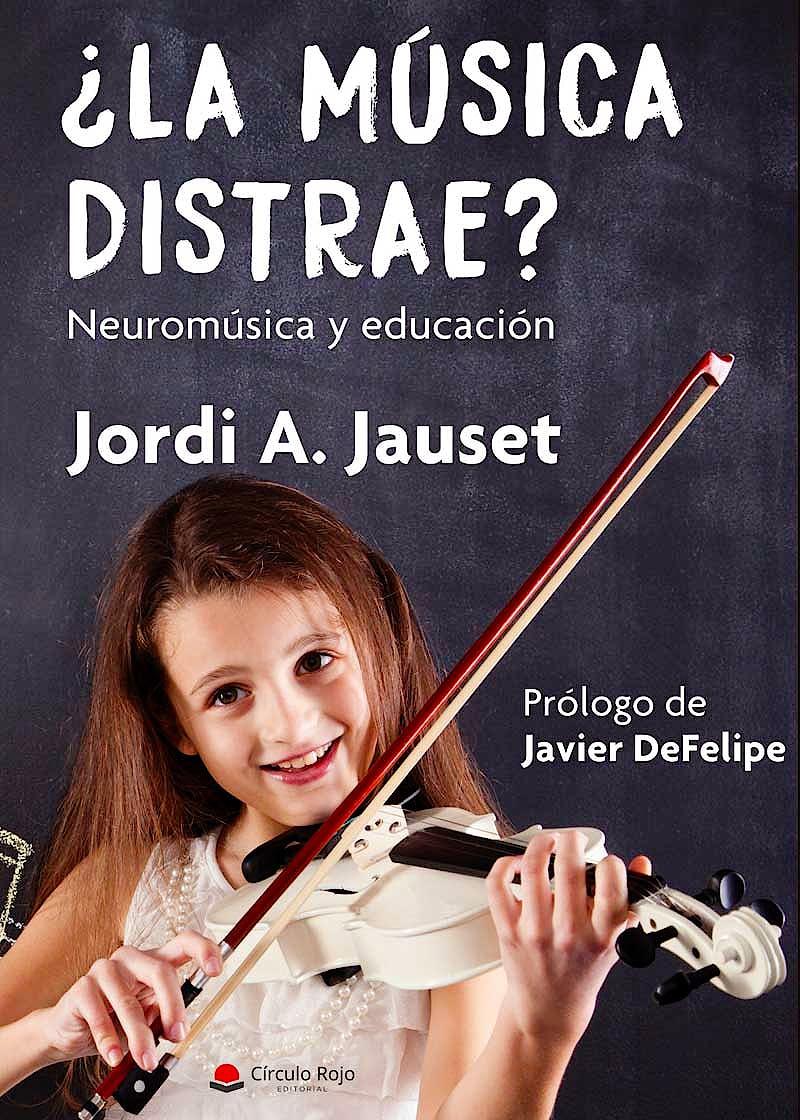 Portada del libro 9788491601401 ¿La Música Distrae? Neuromúsica y Educación