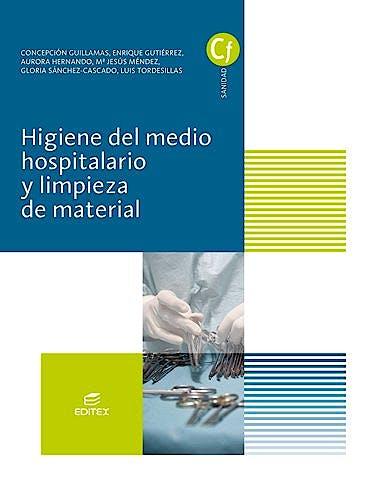 Portada del libro 9788491610236 Higiene del Medio Hospitalario y Limpieza del Material (Ciclos Formativos)