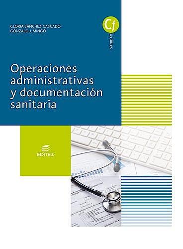 Portada del libro 9788491610274 Operaciones Administrativas y Documentación Sanitaria (Ciclos Formativos)
