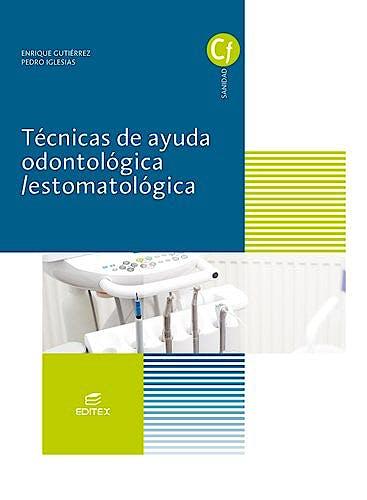 Portada del libro 9788491610298 Técnicas de Ayuda Odontológica/Estomatológica (Ciclos Formativos)