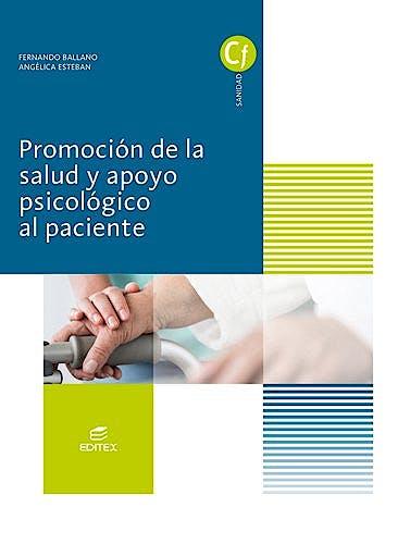 Portada del libro 9788491610311 Promoción de la Salud y Apoyo Psicológico al Paciente (Ciclos Formativos)