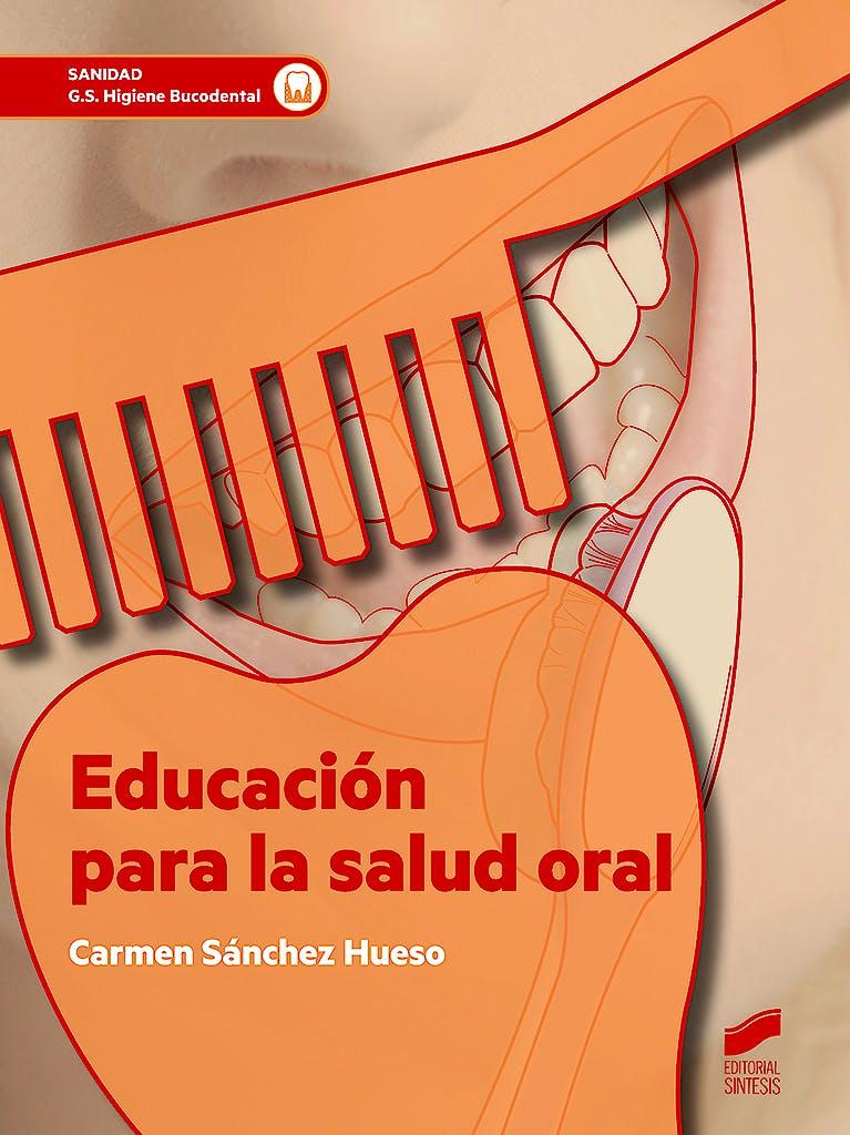 Portada del libro 9788491710158 Educación para la Salud Oral (Grado Superior Higiene Bucodental)