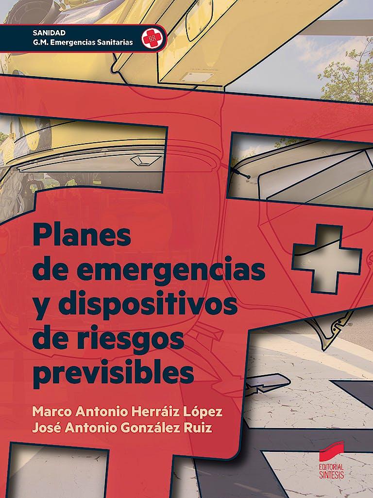 Portada del libro 9788491710240 Planes de Emergencia y Dispositivos de Riesgo Previsibles (Grado Medio Emergencias Sanitarias)