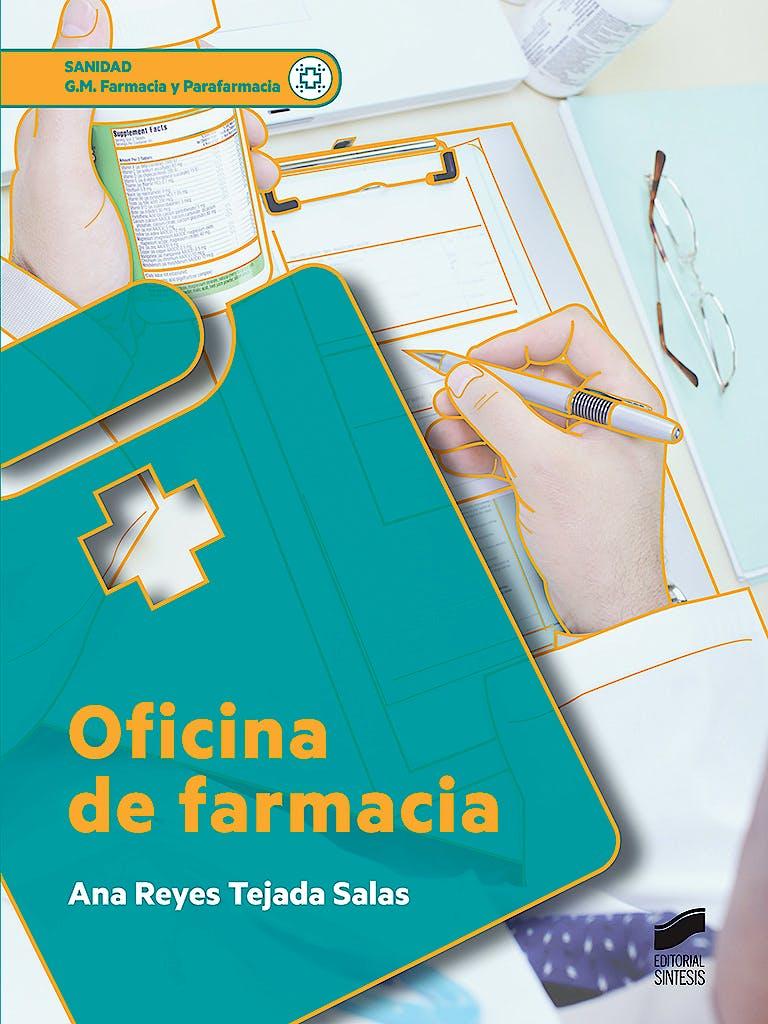 Portada del libro 9788491710257 Oficina de Farmacia (Grado Medio Farmacia y Parafarmacia)