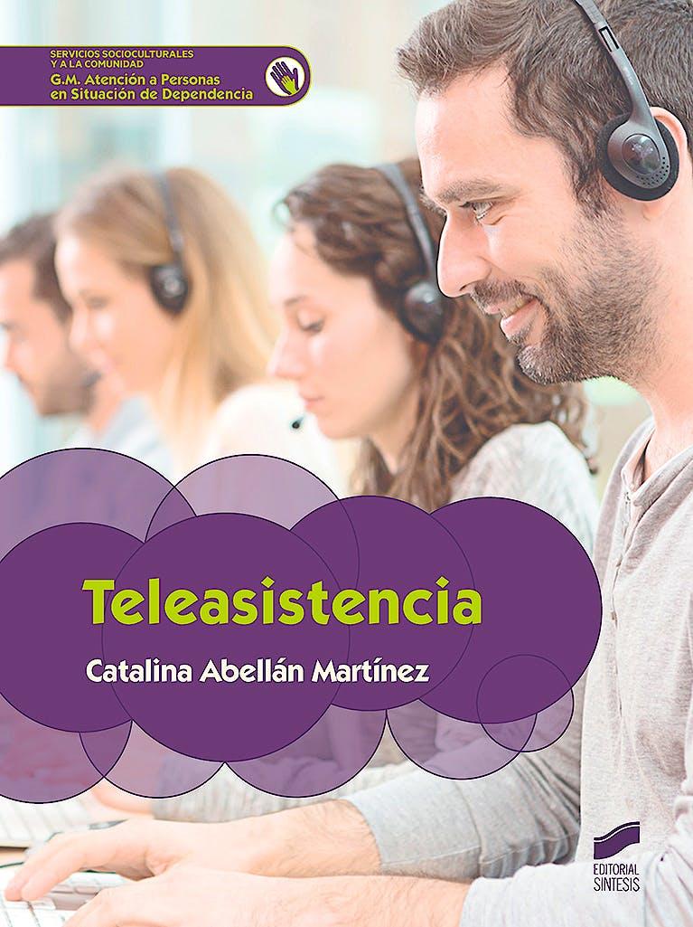 Portada del libro 9788491710295 Teleasistencia (Grado Medio Atención a Personas en Situación de Dependencia)