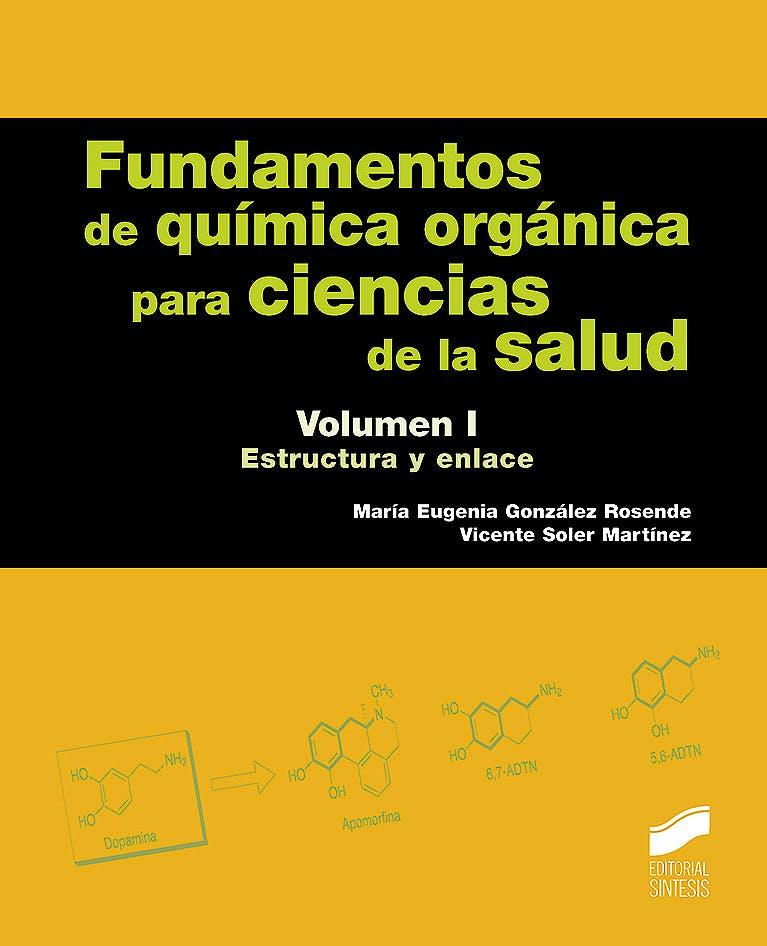 Portada del libro 9788491710912 Fundamentos de Química Orgánica para Ciencias de la Salud, Vol. I: Estructura y Enlace