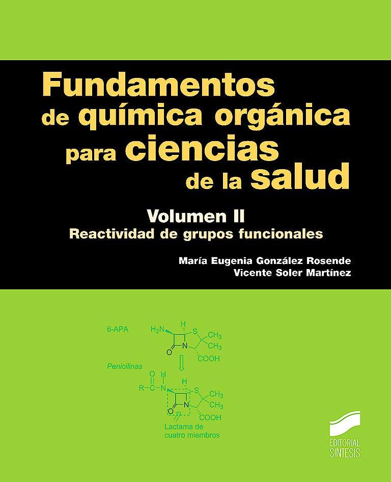 Portada del libro 9788491710929 Fundamentos de Química Orgánica para Ciencias de la Salud, Vol. II: Reactividad de Grupos Funcionales