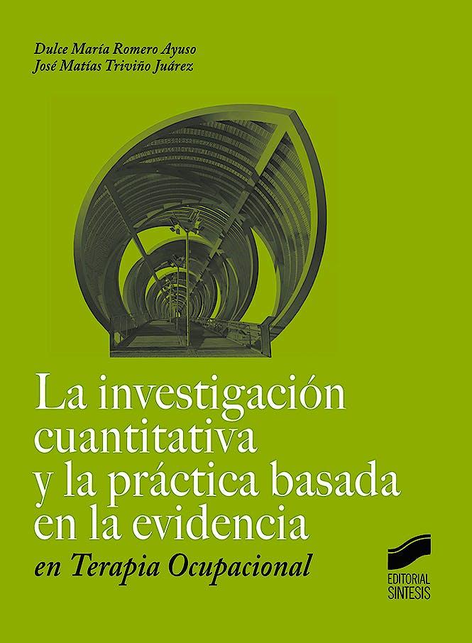 Portada del libro 9788491711100 La Investigación Cuantitativa y la Práctica Basada en la Evidencia en Terapia Ocupacional