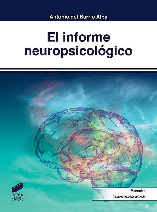 Portada del libro 9788491711179 El Informe Neuropsicológico (Biblioteca de Neuropsicología, Vol. 18)