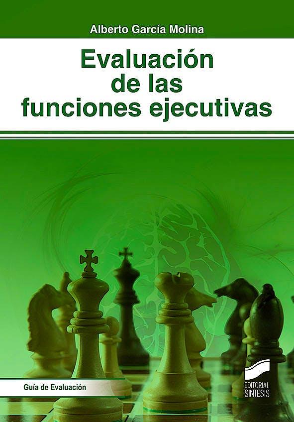 Portada del libro 9788491711346 Evaluación Neuropsicológica de las Funciones Ejecutivas (Biblioteca de Neuropsicología, Vol. 37)