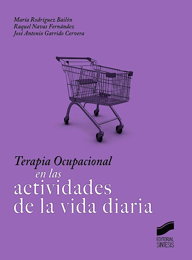 Portada del libro 9788491711445 Terapia Ocupacional en las Actividades de la Vida Diaria