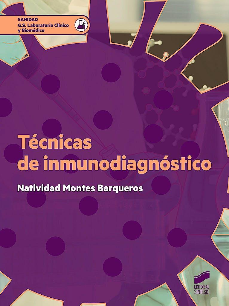 Portada del libro 9788491711452 Técnicas de Inmunodiagnóstico (Grado Superior Laboratorio Clínico y Biomédico)