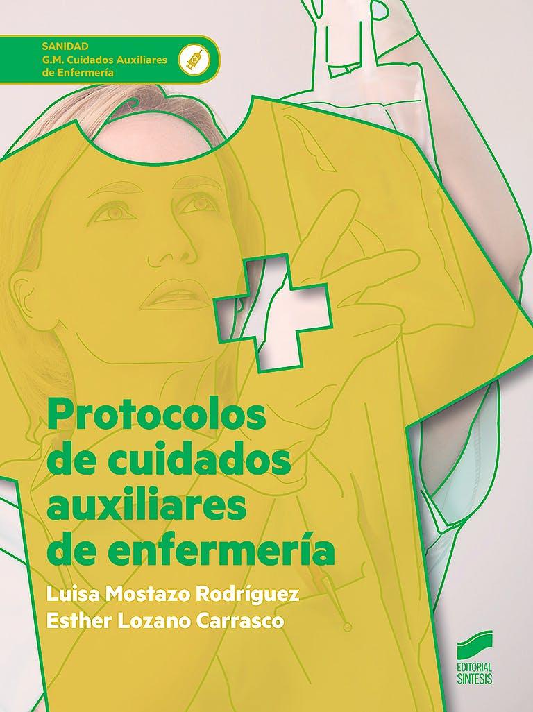 Portada del libro 9788491711940 Protocolos de Cuidados Auxiliares de Enfermería (Grado Medio Cuidados Auxiliares de Enfermería)