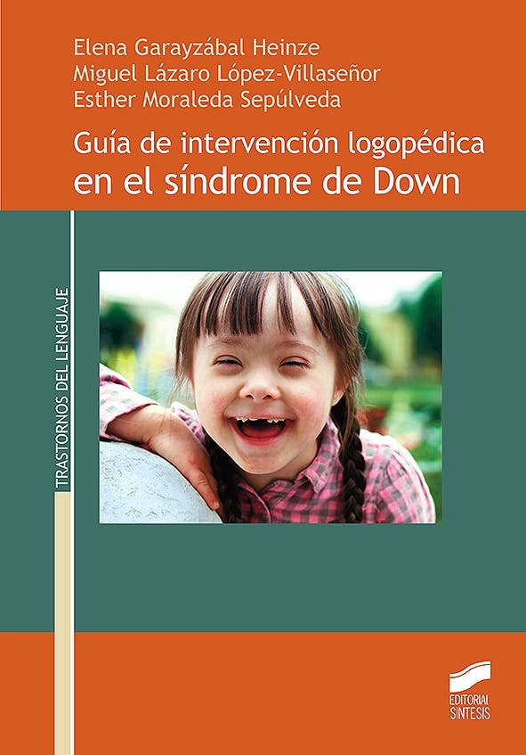 Portada del libro 9788491712183 Guía de Intervención Logopédica en el Síndrome de Down