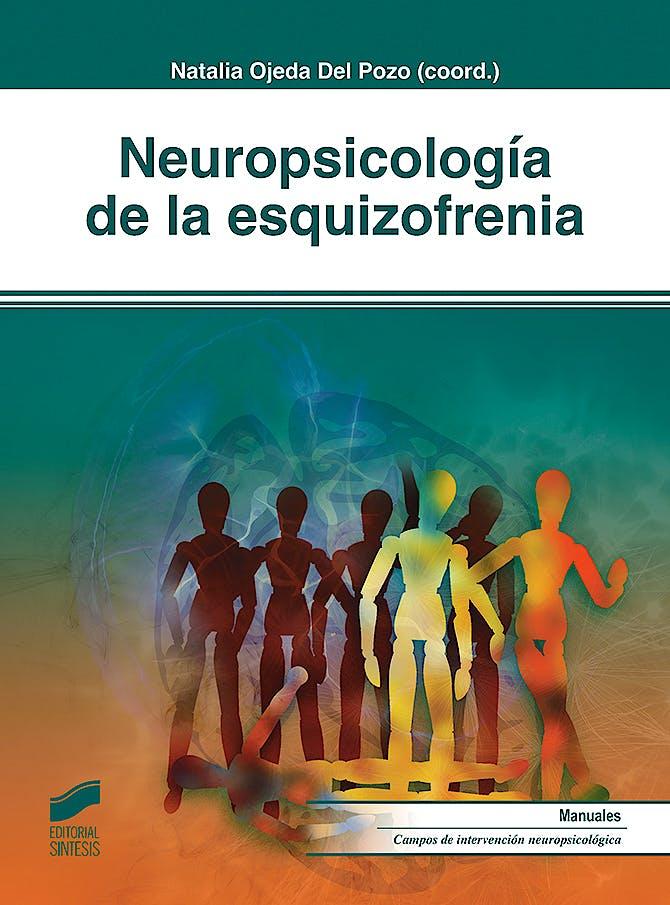 Portada del libro 9788491712398 Neuropsicología de la Esquizofrenia